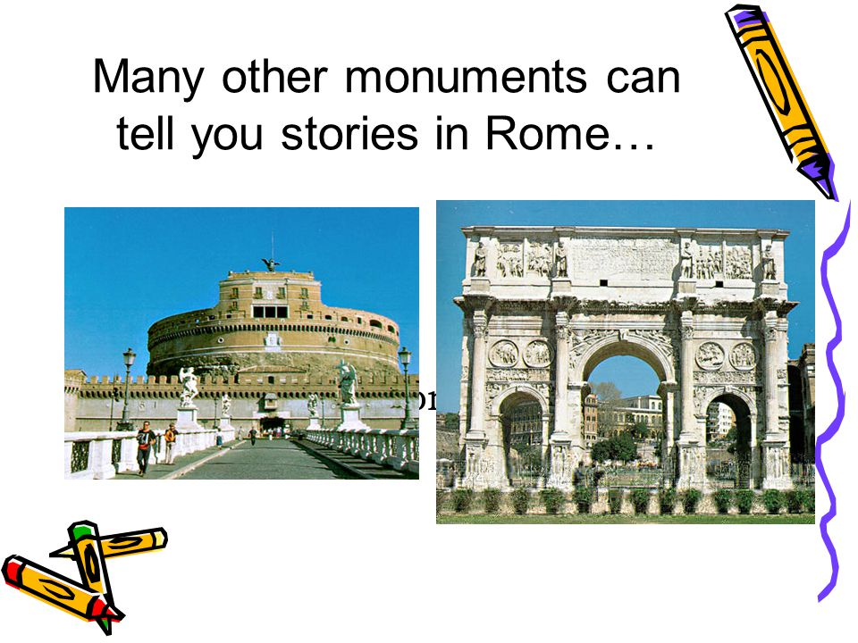 Many other monuments can tell you stories in Rome… Why don't you come to visit us