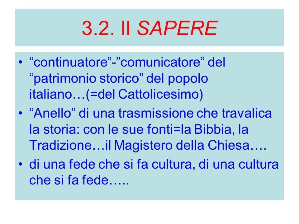 """3.2. Il SAPERE """"continuatore""""-""""comunicatore"""" del """"patrimonio storico"""" del popolo italiano…(=del Cattolicesimo) """"Anello"""" di una trasmissione che traval"""