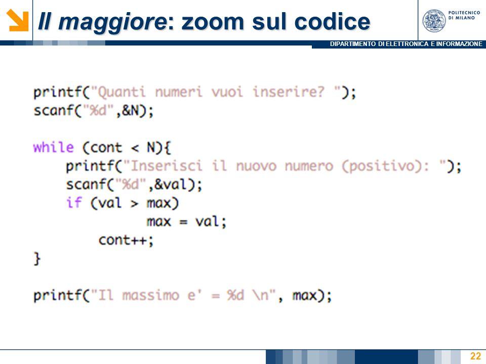 DIPARTIMENTO DI ELETTRONICA E INFORMAZIONE Il maggiore: zoom sul codice 22
