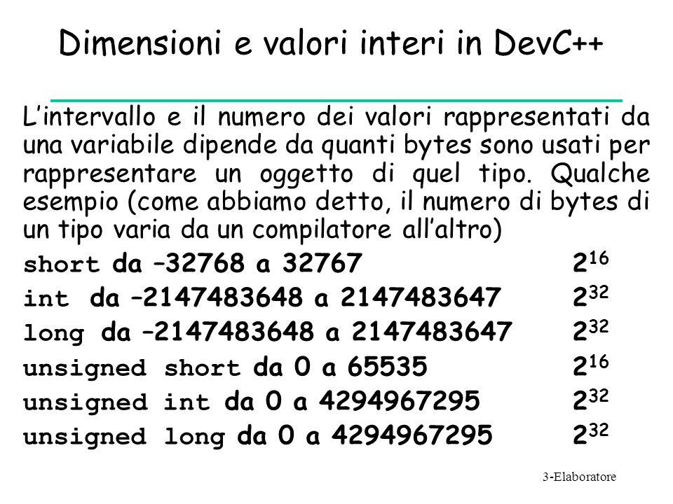 Dimensioni e valori interi in DevC++ L'intervallo e il numero dei valori rappresentati da una variabile dipende da quanti bytes sono usati per rappres