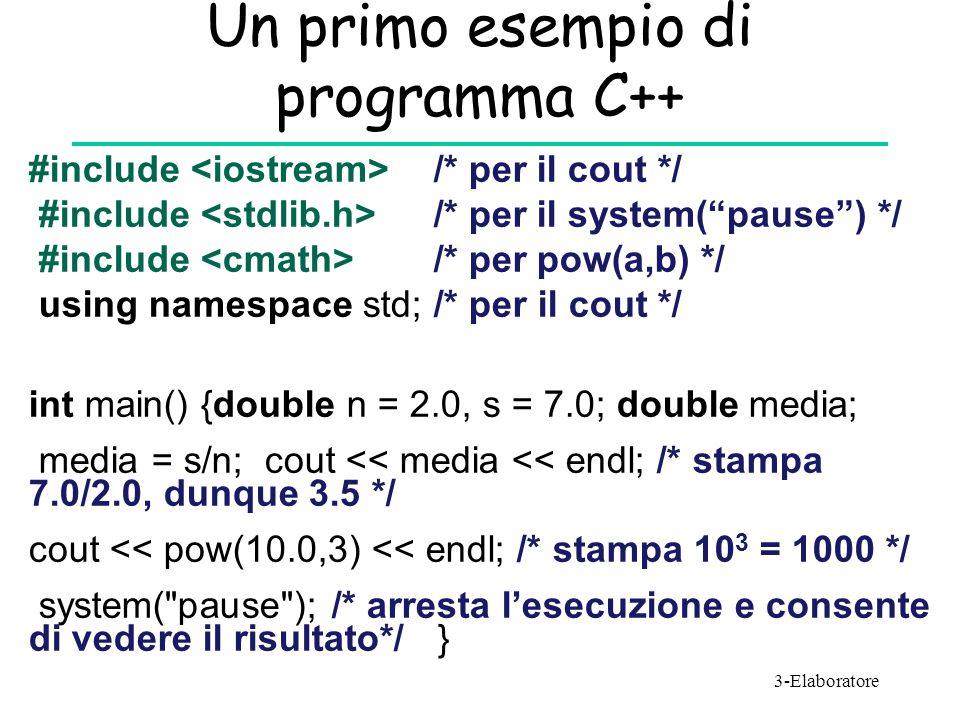 """Un primo esempio di programma C++ 3-Elaboratore #include /* per il cout */ #include /* per il system(""""pause"""") */ #include /* per pow(a,b) */ using nam"""