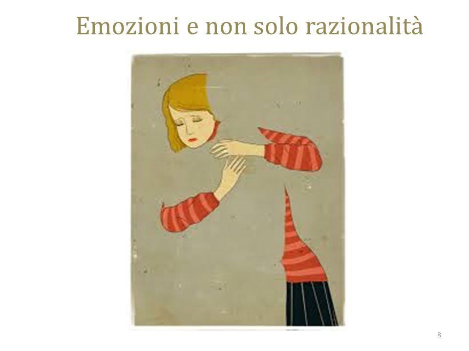 Emozioni e non solo razionalità 8