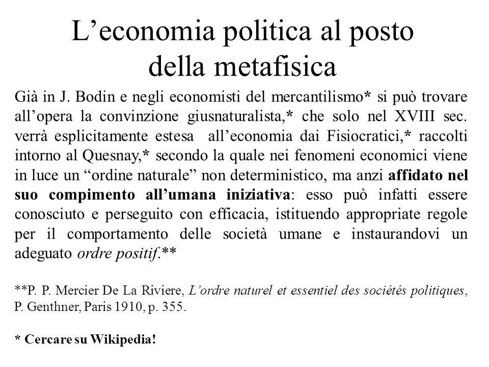 L'economia politica al posto della metafisica Già in J.