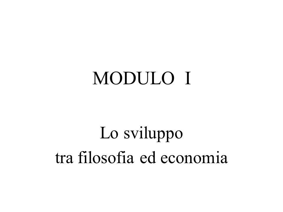 MODULO I Lo sviluppo tra filosofia ed economia