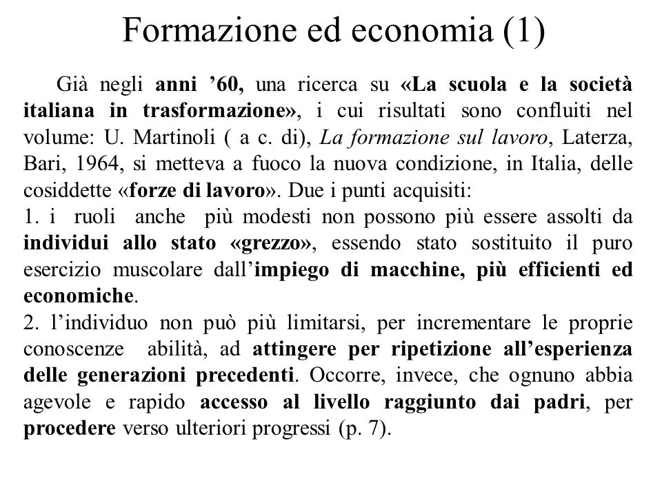 Formazione ed economia (1) Già negli anni '60, una ricerca su «La scuola e la società italiana in trasformazione», i cui risultati sono confluiti nel