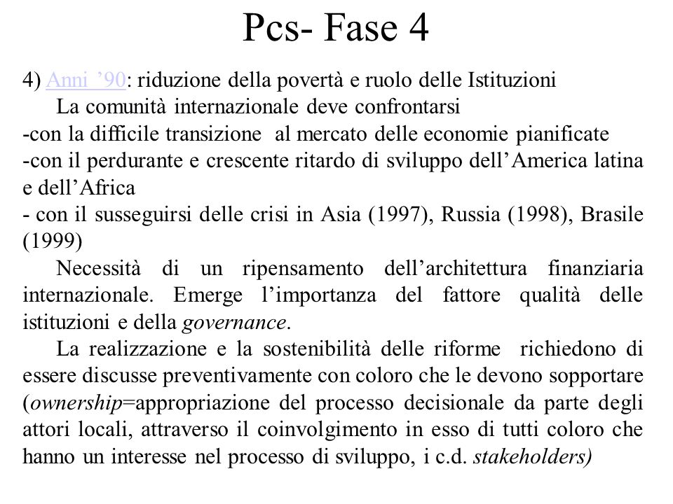 Pcs- Fase 4 4) Anni '90: riduzione della povertà e ruolo delle IstituzioniAnni '90 La comunità internazionale deve confrontarsi -con la difficile tran
