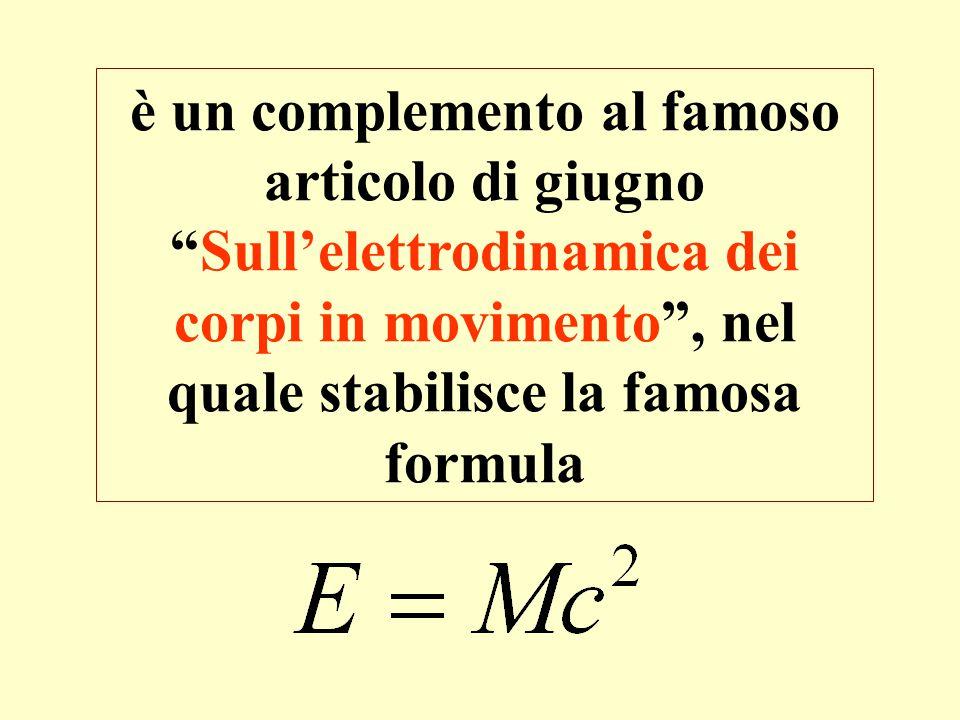 è un complemento al famoso articolo di giugno Sull'elettrodinamica dei corpi in movimento , nel quale stabilisce la famosa formula
