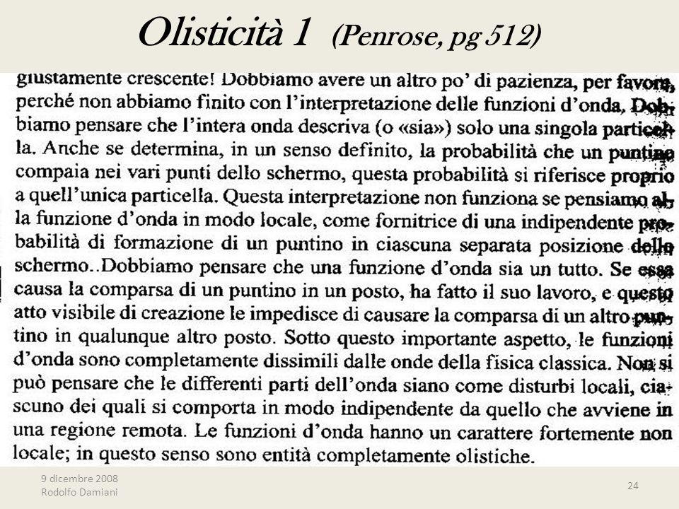 9 dicembre 2008 Rodolfo Damiani 24 Olisticità 1 (Penrose, pg 512)