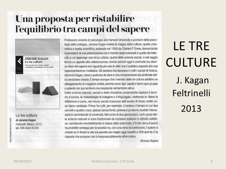 LE TRE CULTURE J. Kagan Feltrinelli 2013 09/04/2013Rodolfo Damiani - UTE Erba9