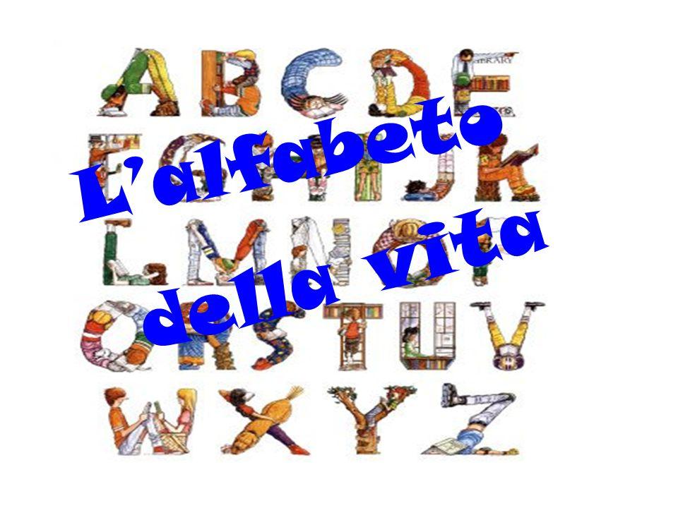 L'alfabeto d e l l a v i t a