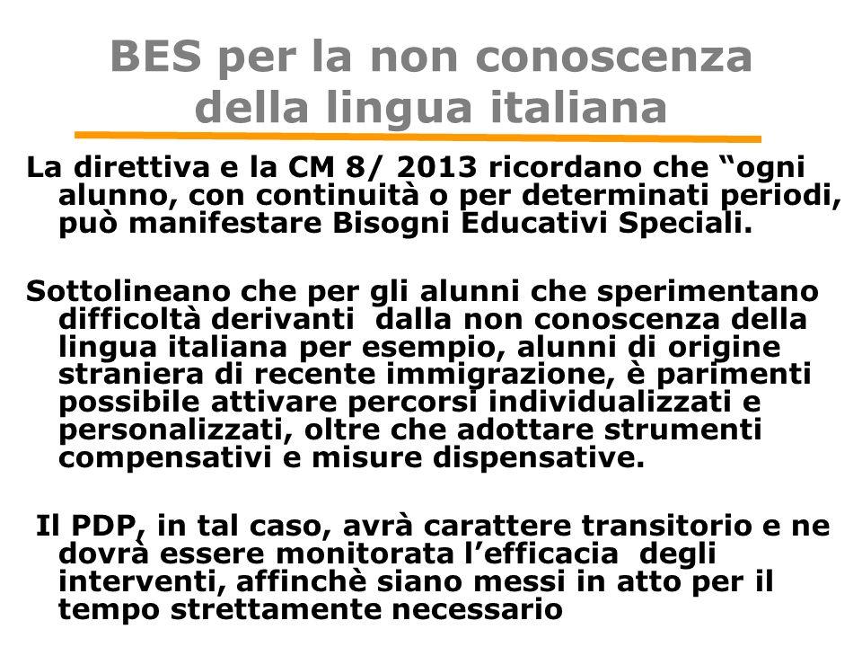 """BES per la non conoscenza della lingua italiana La direttiva e la CM 8/ 2013 ricordano che """"ogni alunno, con continuità o per determinati periodi, può"""