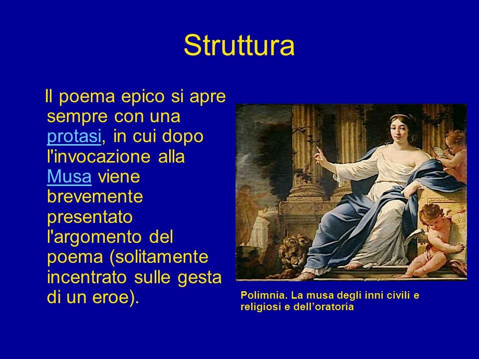 Struttura Il poema epico si apre sempre con una protasi, in cui dopo l'invocazione alla Musa viene brevemente presentato l'argomento del poema (solita