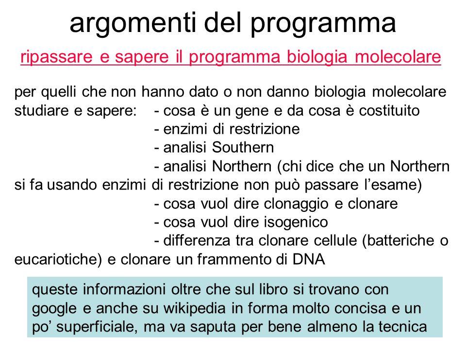 argomenti del programma ripassare e sapere il programma biologia molecolare queste informazioni oltre che sul libro si trovano con google e anche su w