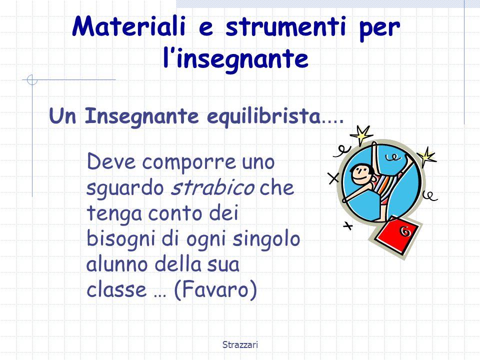 Strazzari Materiali e strumenti per l'insegnante Un Insegnante equilibrista ….