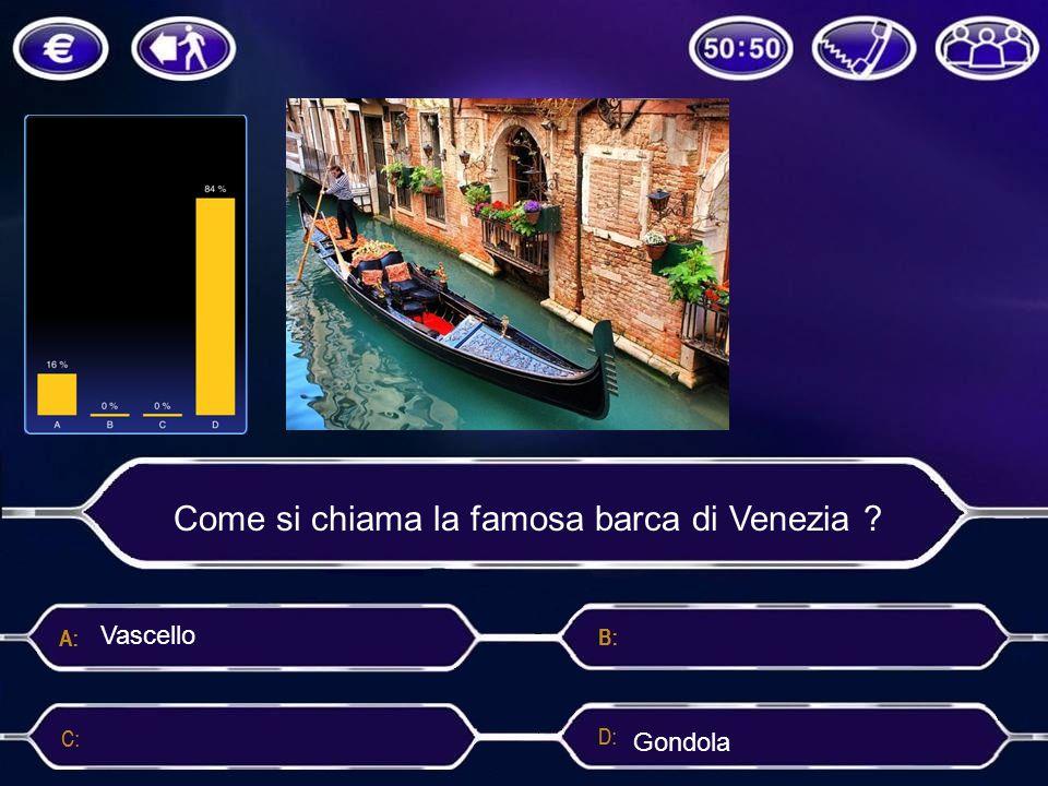 Come si chiama la famosa barca di Venezia ? Ghiandola CapitanaGondola Vascello
