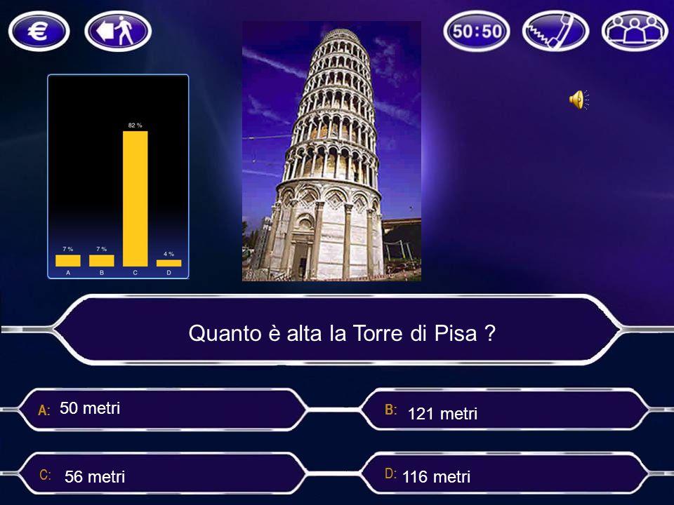 Quanto è alta la Torre di Pisa ? 121 metri 56 metri 116 metri