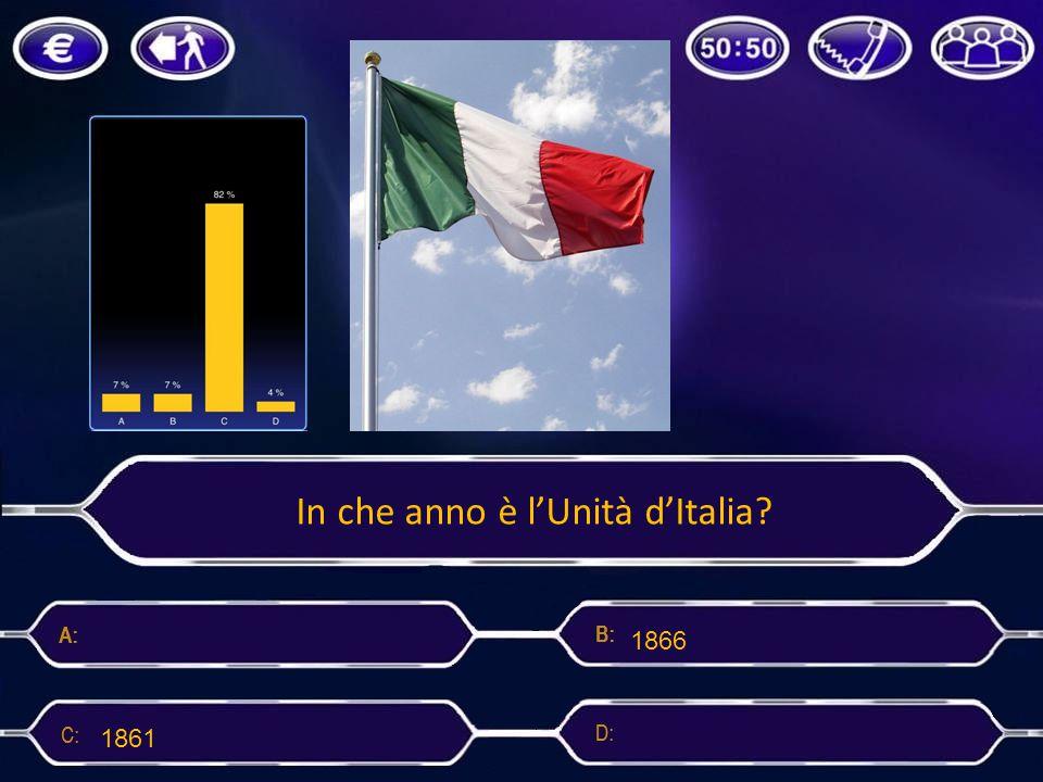 In che anno è l'Unità d'Italia? 1866 1861