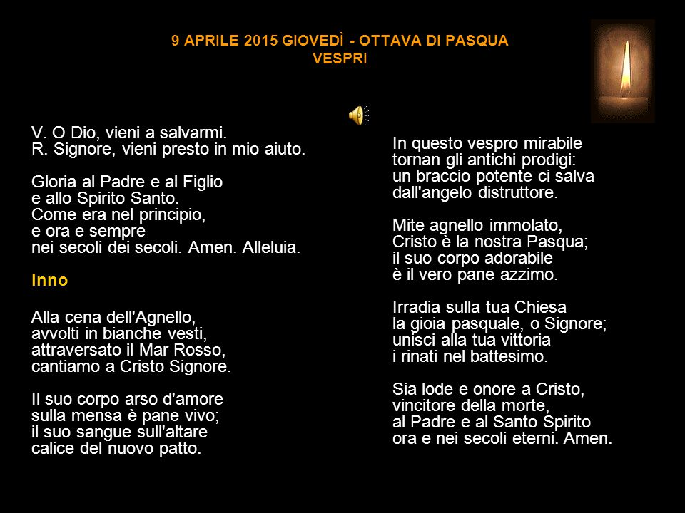 9 APRILE 2015 GIOVEDÌ - OTTAVA DI PASQUA VESPRI V.