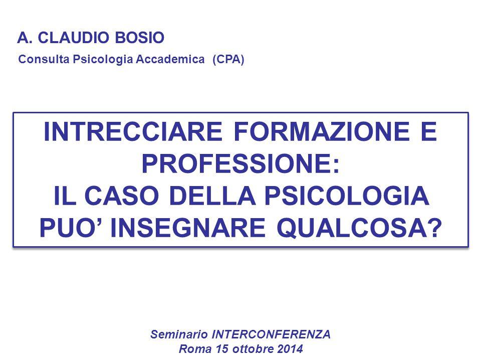 INTRECCIARE FORMAZIONE E PROFESSIONE: IL CASO DELLA PSICOLOGIA PUO' INSEGNARE QUALCOSA.