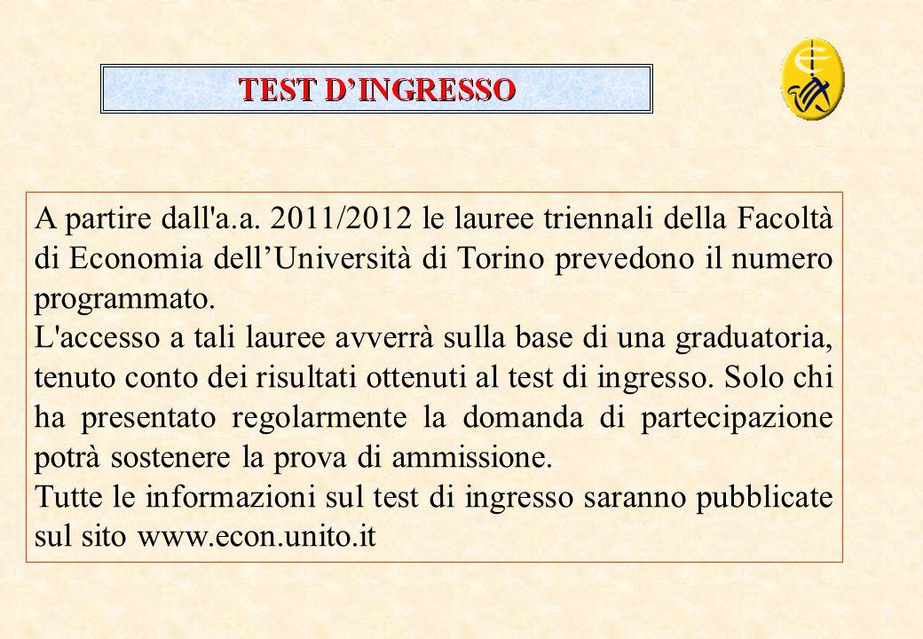 6 A partire dall'a.a. 2011/2012 le lauree triennali della Facoltà di Economia dell'Università di Torino prevedono il numero programmato. L'accesso a t