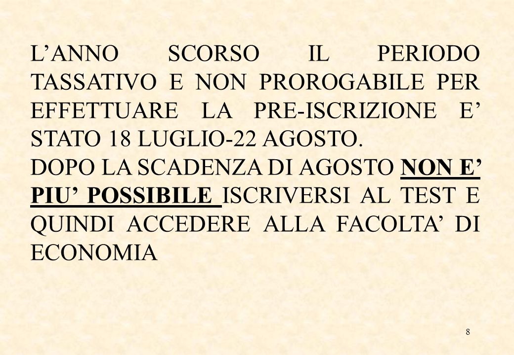 8 L'ANNO SCORSO IL PERIODO TASSATIVO E NON PROROGABILE PER EFFETTUARE LA PRE-ISCRIZIONE E' STATO 18 LUGLIO-22 AGOSTO.