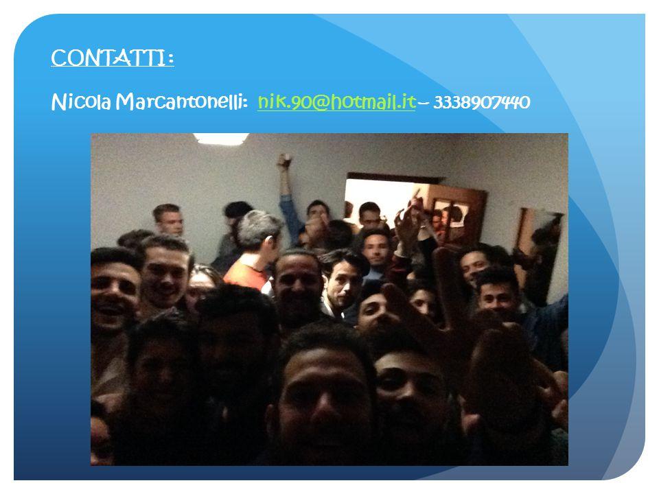 CONTATTI : Nicola Marcantonelli: nik.90@hotmail.it – 3338907440nik.90@hotmail.it