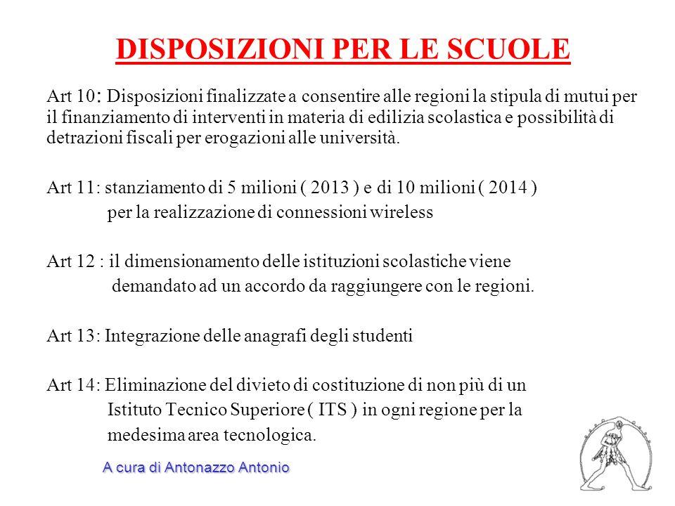 DISPOSIZIONI PER LE SCUOLE Art 10 : Disposizioni finalizzate a consentire alle regioni la stipula di mutui per il finanziamento di interventi in materia di edilizia scolastica e possibilità di detrazioni fiscali per erogazioni alle università.