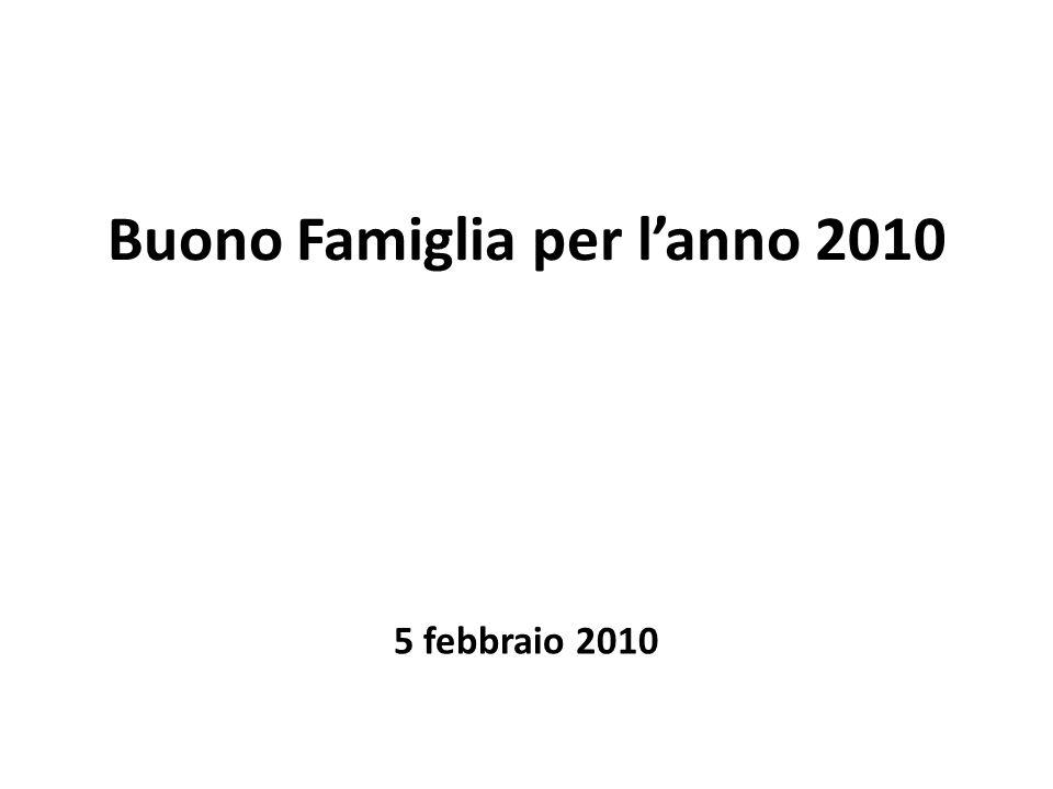 Buono Famiglia per l'anno 2010 5 febbraio 2010