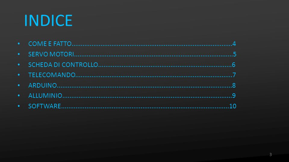 Arduino + scheda di controllo per controllare il robot.
