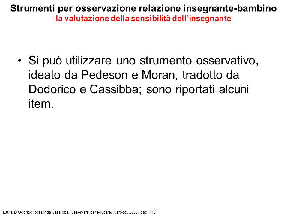 Si può utilizzare uno strumento osservativo, ideato da Pedeson e Moran, tradotto da Dodorico e Cassibba; sono riportati alcuni item.