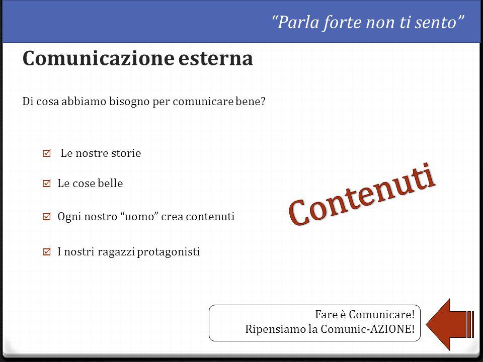 """30 Di cosa abbiamo bisogno per comunicare bene? Fare è Comunicare! Ripensiamo la Comunic-AZIONE!  Le nostre storie  Ogni nostro """"uomo"""" crea contenut"""