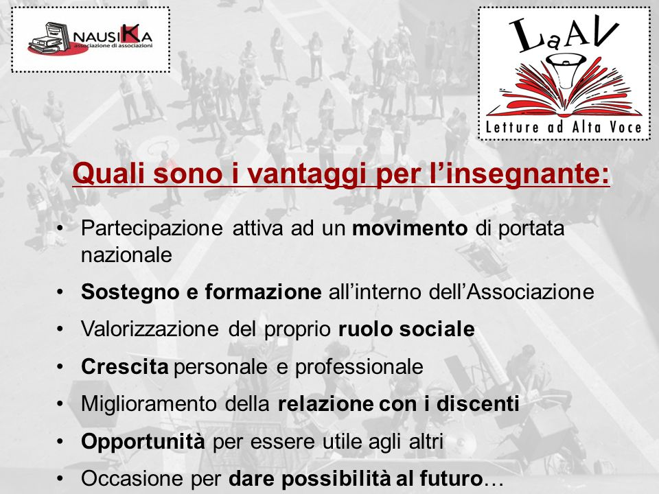 Quali sono i vantaggi per l'insegnante: Partecipazione attiva ad un movimento di portata nazionale Sostegno e formazione all'interno dell'Associazione