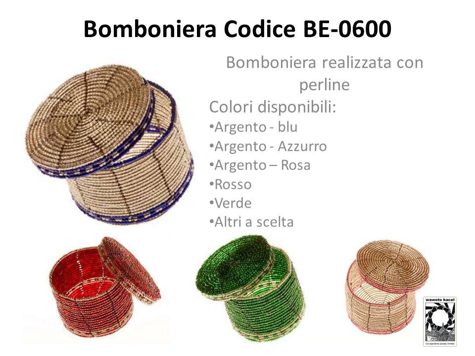 Bomboniera Codice BE-0600 Bomboniera realizzata con perline Colori disponibili: Argento - blu Argento - Azzurro Argento – Rosa Rosso Verde Altri a scelta