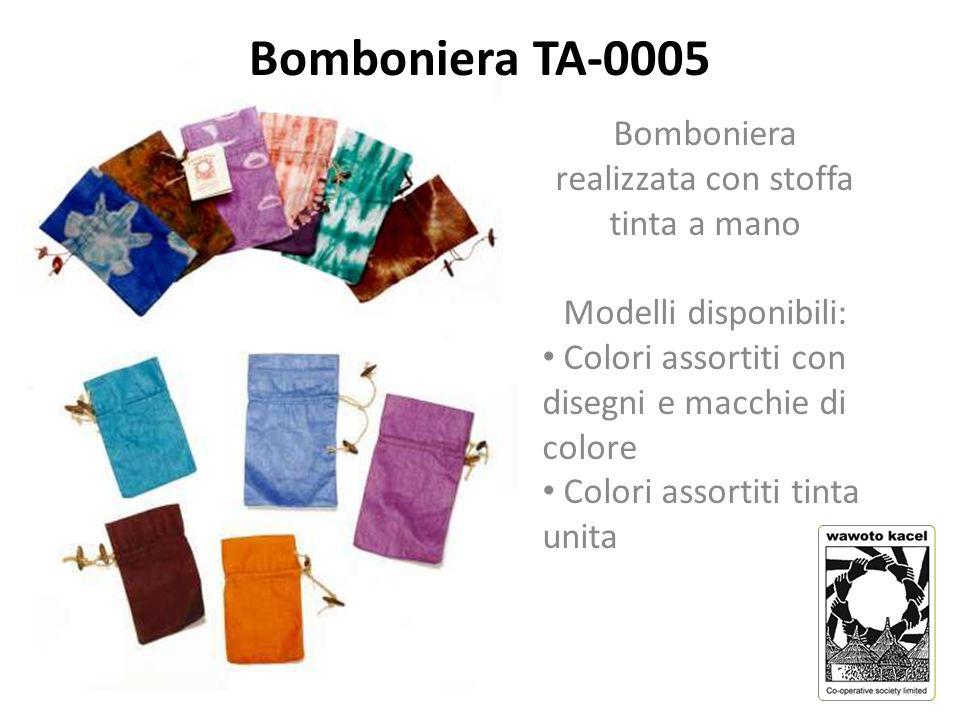 Bomboniera realizzata con stoffa tinta a mano Modelli disponibili: Colori assortiti con disegni e macchie di colore Colori assortiti tinta unita Bomboniera TA-0005