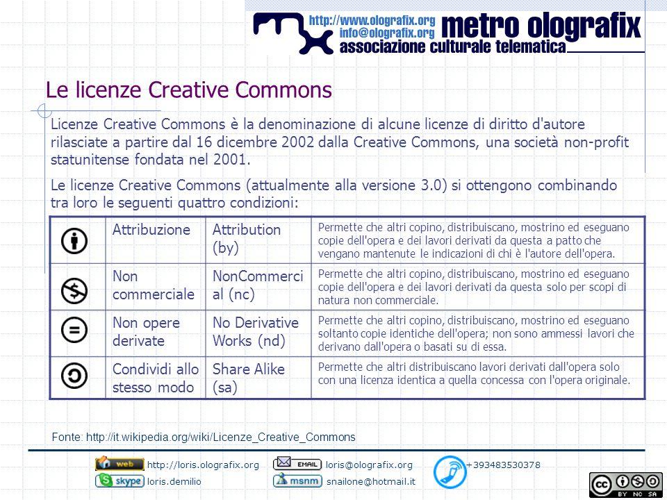Le licenze Creative Commons Licenze Creative Commons è la denominazione di alcune licenze di diritto d autore rilasciate a partire dal 16 dicembre 2002 dalla Creative Commons, una società non-profit statunitense fondata nel 2001.