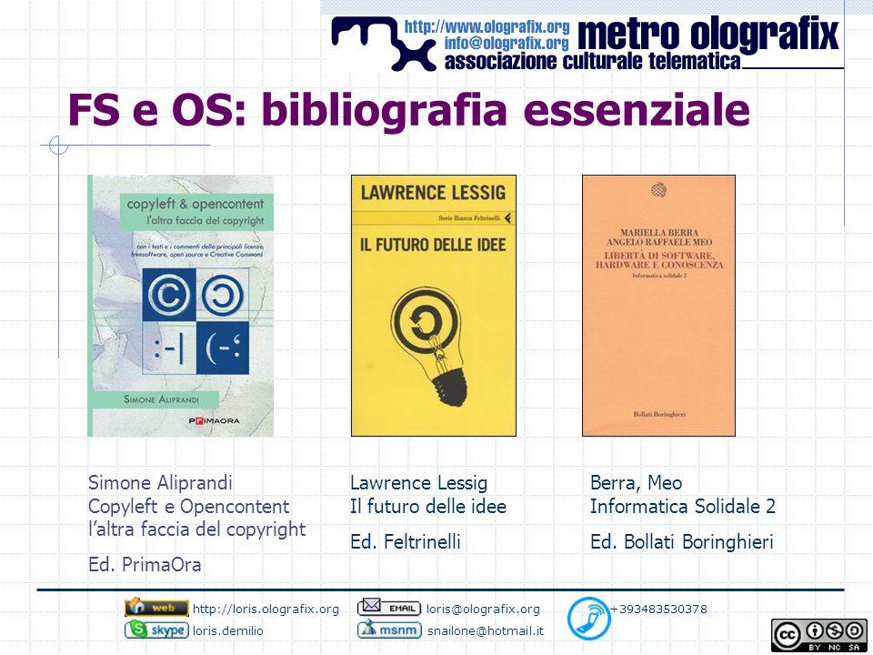 FS e OS: bibliografia essenziale Simone Aliprandi Copyleft e Opencontent l'altra faccia del copyright Ed.