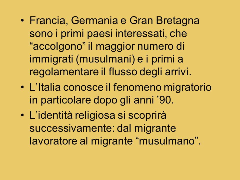 Francia, Germania e Gran Bretagna sono i primi paesi interessati, che accolgono il maggior numero di immigrati (musulmani) e i primi a regolamentare il flusso degli arrivi.