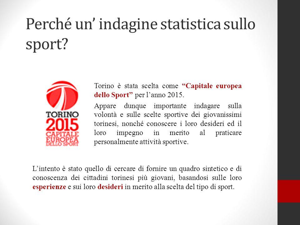 Perché un' indagine statistica sullo sport? L'intento è stato quello di cercare di fornire un quadro sintetico e di conoscenza dei cittadini torinesi