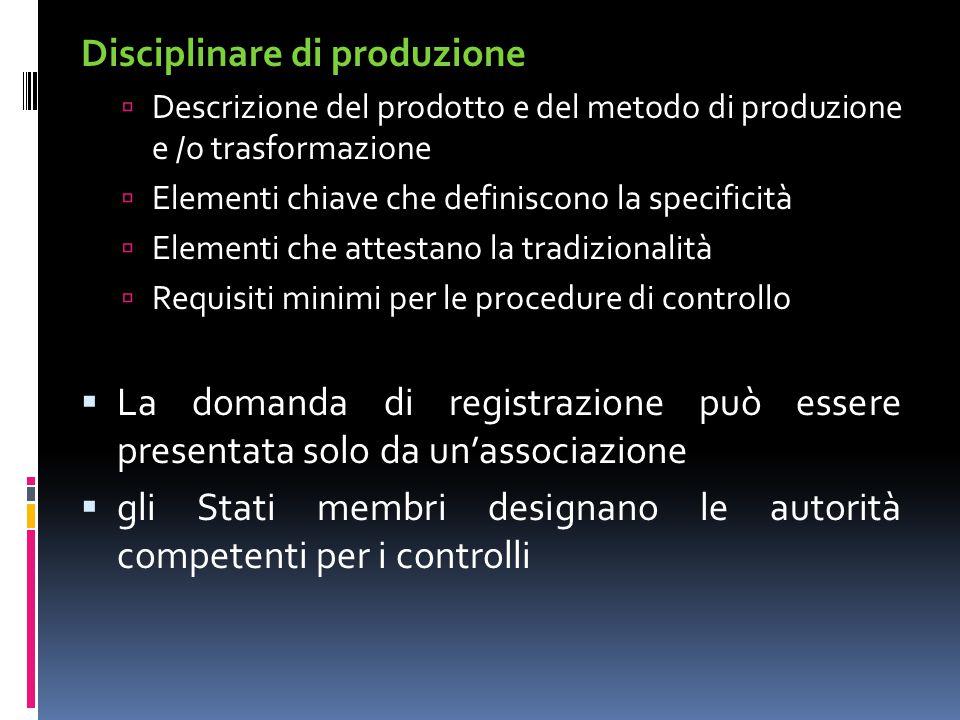 Disciplinare di produzione  Descrizione del prodotto e del metodo di produzione e /o trasformazione  Elementi chiave che definiscono la specificità