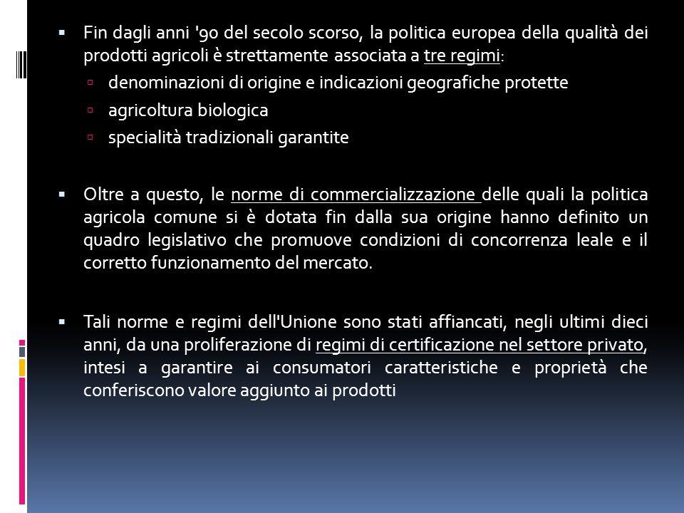  Fin dagli anni '90 del secolo scorso, la politica europea della qualità dei prodotti agricoli è strettamente associata a tre regimi:  denominazioni