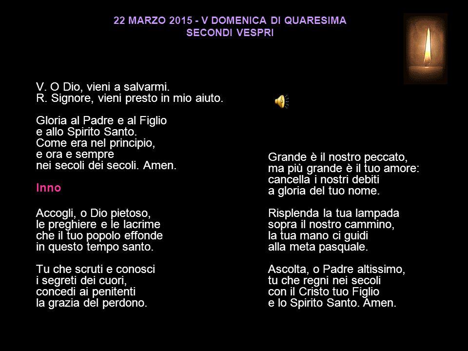 22 MARZO 2015 - V DOMENICA DI QUARESIMA SECONDI VESPRI V.