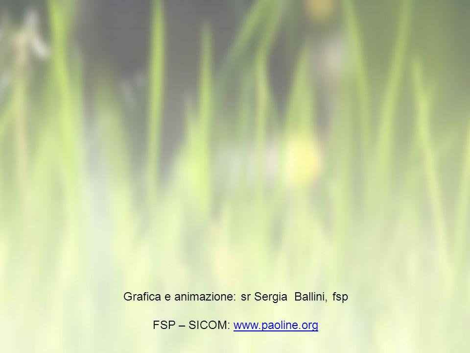 Grafica e animazione: sr Sergia Ballini, fsp FSP – SICOM: www.paoline.orgwww.paoline.org