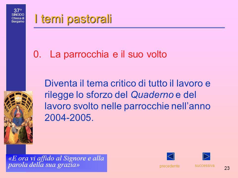 37° SINODO Chiesa di Bergamo «E ora vi affido al Signore e alla parola della sua grazia» 23 I temi pastorali Diventa il tema critico di tutto il lavor