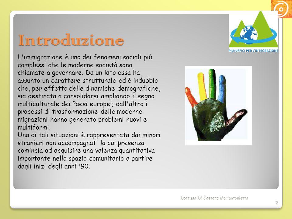 Dott.ssa Di Gaetano Mariantonietta 3 Definizione: il Minore straniero non accompagnato In base al regolamento del Comitato per i Minori Stranieri (D.P.C.M.
