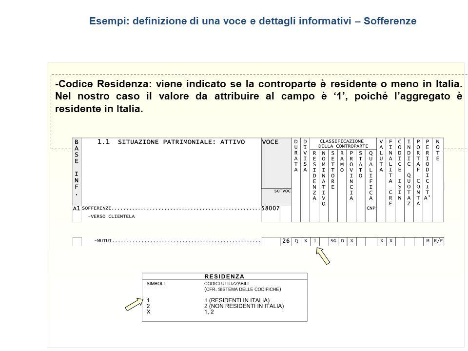 6 -Codice Residenza: viene indicato se la controparte è residente o meno in Italia. Nel nostro caso il valore da attribuire al campo è '1', poiché l'a