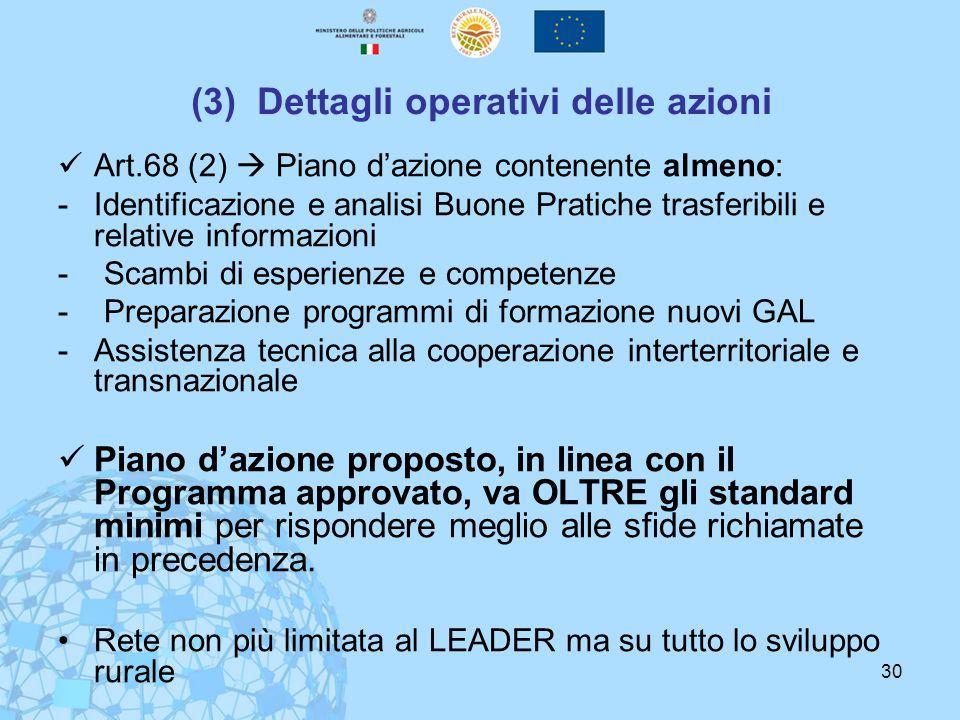 30 (3) Dettagli operativi delle azioni Art.68 (2)  Piano d'azione contenente almeno: -Identificazione e analisi Buone Pratiche trasferibili e relativ