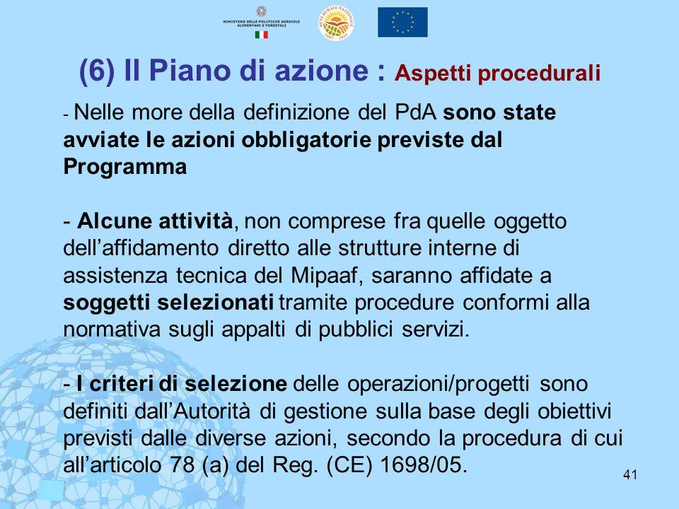 41 (6) Il Piano di azione : Aspetti procedurali - Nelle more della definizione del PdA sono state avviate le azioni obbligatorie previste dal Programm