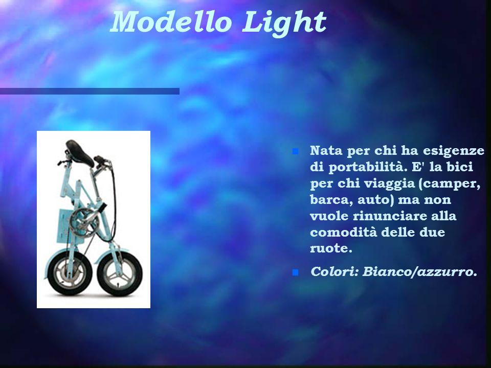 Modello Light n Nata per chi ha esigenze di portabilità. E' la bici per chi viaggia (camper, barca, auto) ma non vuole rinunciare alla comodità delle