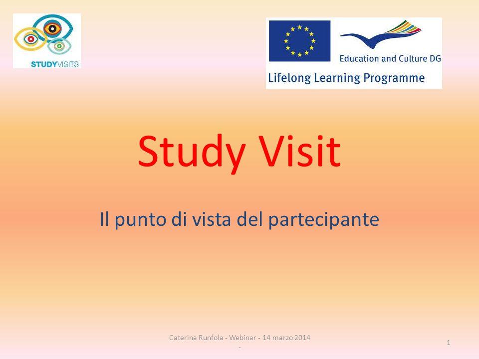 Study Visit Il punto di vista del partecipante 1 Caterina Runfola - Webinar - 14 marzo 2014 -