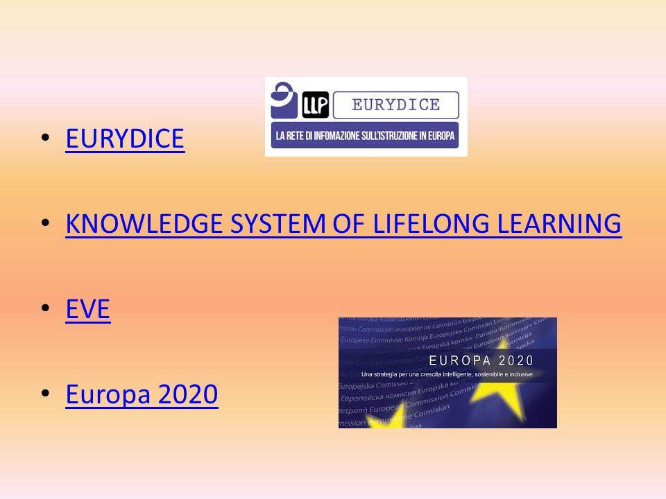 EURYDICE KNOWLEDGE SYSTEM OF LIFELONG LEARNING EVE Europa 2020
